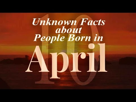 10 Unknown Facts about People born in April | Do You Know?