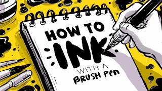 How to INK with a BRUSH PEN