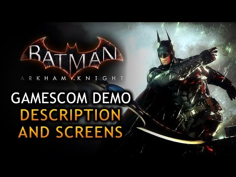 Batman: Arkham Knight GamesCom Demo Description & Screens
