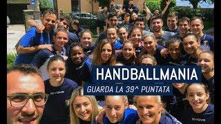 HandballMania - 39^ puntata [21 giugno]