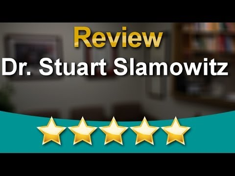 Dr. Stuart Slamowitz Los Gatos Reviews