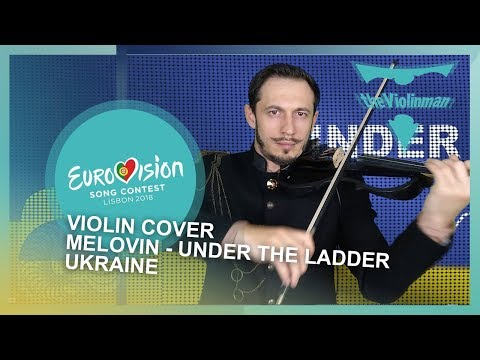 EUROVISION 2018 | Melovin - Under the ladder | Ukraine | violin cover by theViolinman