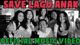 #SaveLaguAnak - Selamatkan Lagu Anak (Official Music Video)