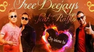 Free Deejays feat. Ralflo - In inima ta (Official Single)