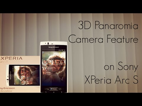 3D Panaromia Camera Feature on XPeria Arc S Android Smart Phone