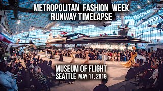 2019-05-11 - Metropolitan Fashion Week - Seattle - Museum of Flight - 8mm