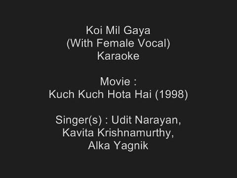 Koi Mil Gaya (With Female Vocal) - Karaoke - Kuch Kuch Hota Hai (1998) - Udit,Kavita Krishan,Alka