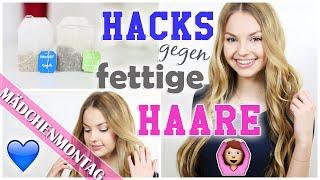 10 HACKS / Tipps Gegen FETTIGE HAARE - MädchenMontagMai | XLaeta