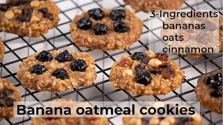 3 Ingredient banana oatmeal cookies | Simple and healthy lock down recipes | with/without oven