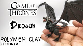 Drogon - Game of Thrones - Polymer Clay Tutorial 🔥🔥🔥