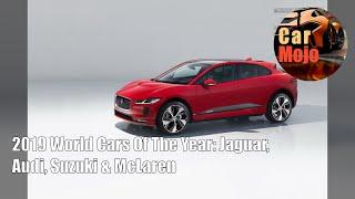 2019 World Cars Of The Year: Jaguar, Audi, Suzuki & McLaren | CarMojo