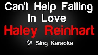 Haley Reinhart Can 39 T Help Falling In Love Karaoke