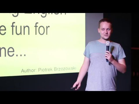 Learning English can be fun for everyone! | Piotr Brzozowski | TEDxSzczecinLive