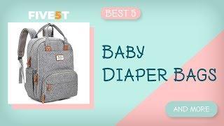 Best 5 Baby Diaper Bags 2019