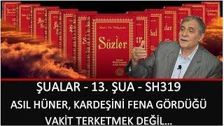 Prof. Dr. Şener Dilek - Şualar - 13. Şua - Sh319 - Asıl Hüner, Kardeşini Fena Gördüğü Vakit...