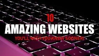 10 Amazing Websites You'll Wish You Knew Sooner!