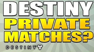Destiny : Private Matches In Destiny? Would It Be a Good Thing? (NEW SERIES) @Bungie