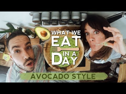 WHAT we EAT in a DAY -  Avocado Style