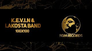 K.E.V.I.N & LAKOSTA BAND - 100x100 (Official video, 2017) - Кевин и Лакоста Бенд - 100х100