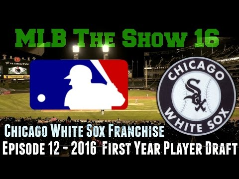 MLB The Show 16 - Chicago White Sox Franchise (EP 12) [2016 First Year Player Draft]