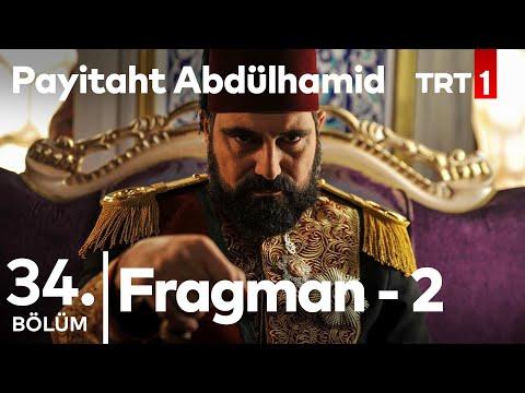Payitaht Abdülhamid 34.Bölüm 2.Tanıtımı
