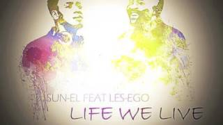 Sun-EL Musician - Life We Live Feat. LesEGO (Audio)