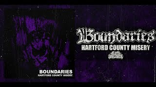 BOUNDARIES - HARTFORD COUNTY MISERY [OFFICIAL EP STREAM] (2017) SW EXCLUSIVE