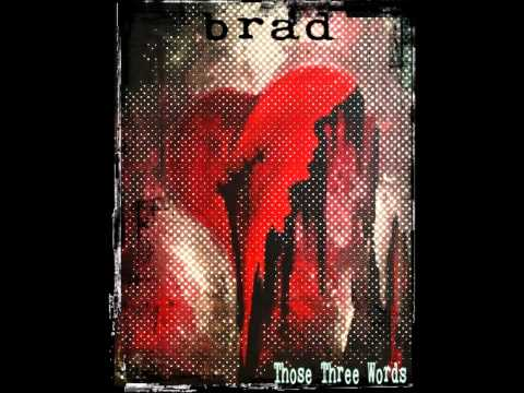 Brad - Those Three Words