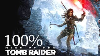 100% • Rise of the Tomb Raider • Extreme Survivor