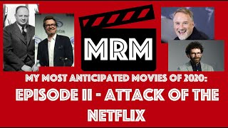 My Most Anticipated Movies: Episode II - Attack of the Netflix