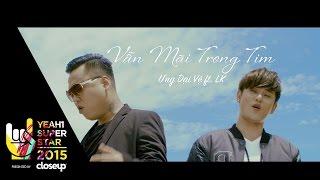Video clip Vẫn Mãi Trong Tim | Ưng Đại Vệ  ft. LK | Yeah1 Superstar (Official Music Video)