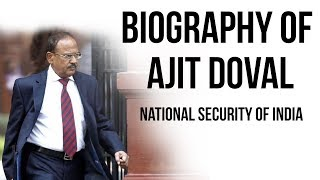 Ajit Doval biography अजीत डोभाल की जीवनी 5th National Security Advisor of India