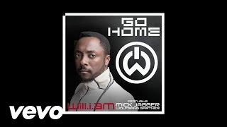 will.i.am - Go Home (Audio) ft. Mick Jagger, Wolfgang Gartner