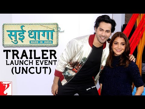 Sui Dhaaga - Made in India | Trailer Launch Uncut | Varun Dhawan | Anushka Sharma