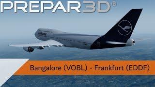 P3D V4.3 Full Flight - Lufthansa 747-8 - Bangalore to Frankfurt (VOBL-EDDF)