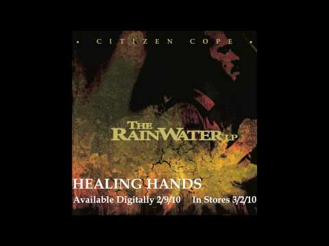 Citizen Cope - Healing Hands