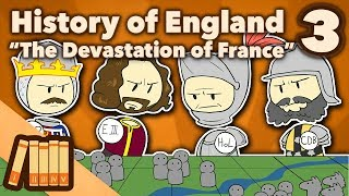 History of England - The Devastation of France - Extra History - #3