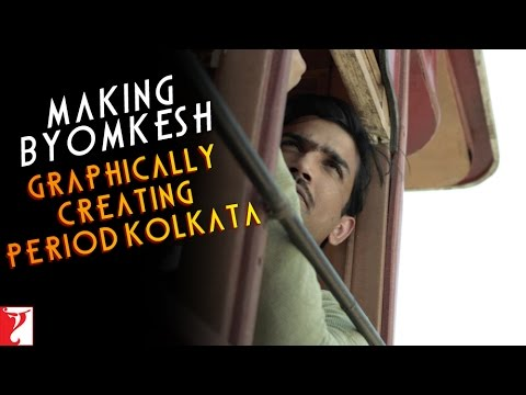 Making Byomkesh - Graphically Creating Period Kolkata - Detective Byomkesh Bakshy