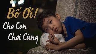 [Phim ngắn] Bố Ơi Cho Con Chơi Cùng - Phim ngắn cảm động   TWS Media