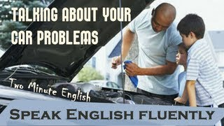 The Mechanic - Talking About Your Car Problems - English Learning Lessons