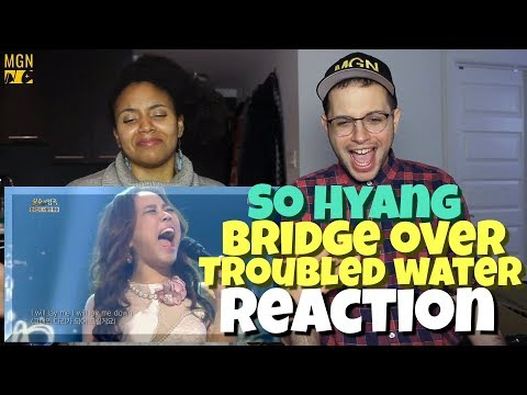 So Hyang - Bridge Over Troubled Water | REACTION