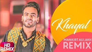 Khayal | Remix | Mankirt Aulakh | Sabrina Bajwa | Sukh Sanghera | Latest Remix Song 2018