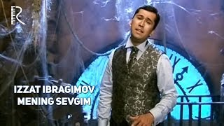 Izzat Ibragimov (Xo'ja) - Mening sevgim | Иззат Ибрагимов (Хужа) - Менинг севгим