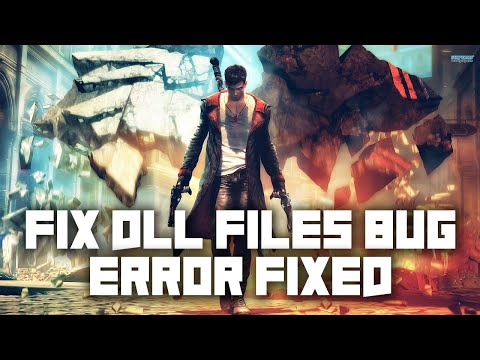 How to fix DmC Devil May Cry not working DLL files bug