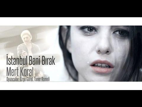 Mert Koral - Istanbul Beni Bırak (official Video) video