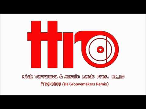 Nick Terranova and Austin Leeds Pres. Hi Lo - Freakshow (Da Groovemakers Remix)