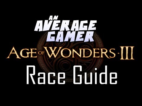 Age of Wonders 3: Race Guide