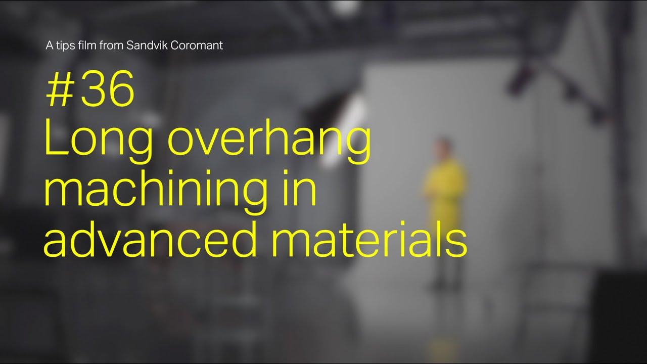 Sandvik Coromant с рекомендациями по обработке сложных материалов с большими вылетами