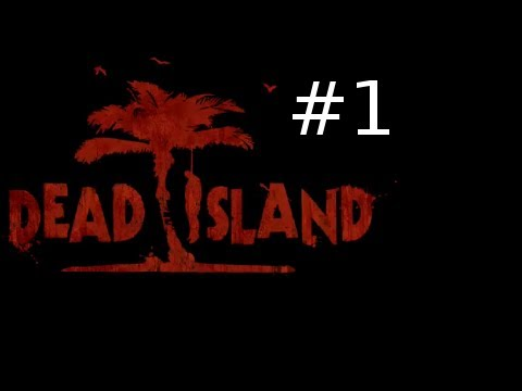 Dead Island Co-Op Walkthrough w/ Kootra Nova and Sp00n Part 1: Gameplay