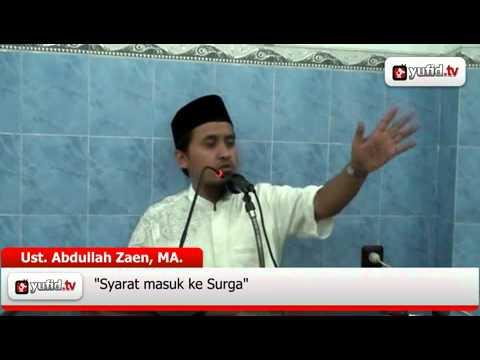 Syarat Untuk Masuk Ke Surga - Ustad Abdullah Zaen
